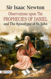 Observations Upon the Prophecies of Daniel, and the Apocalypse of St. John: In Two Parts, Volume 2
