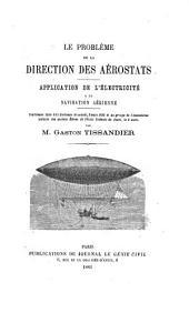 Le problème de la direction des aérostats: Application de l'électricité à la navigation aérienne ...