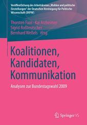 Koalitionen, Kandidaten, Kommunikation: Analysen zur Bundestagswahl 2009