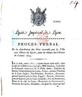 Lycée impérial de Lyon. Procès-verbal de la distribution des prix accordés par la Ville aux élèves du Lycée: pour la clôture des classes de l'année 1809