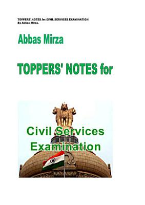 TOPPERS  NOTES for CIVIL SERVICES EXAMINATION PDF