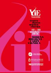 VIE Festival 13-23 ottobre 2016: Modena/Bologna/Carpi/Vignola Teatro/Danza/Musica/Cinema