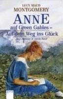 Anne auf Green Gables   auf dem Weg ins Gl  ck PDF