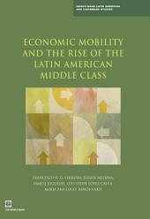 Economic Mobility and the Rise of the Latin American Middle Class