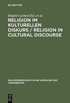 Religion im kulturellen Diskurs   Religion in Cultural Discourse PDF