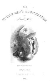 The young man's counsellor, or Sketches and illustrations of the duties and dangers of young men