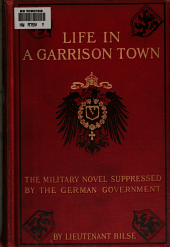 Life in a Garrison Town: The Military Novel Suppressed by the German Government