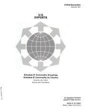 U.S. Exports: Schedule B commodity groupings, schedule B commodity by country, Issue 12