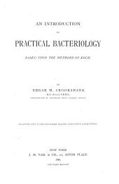 An Introduction to Practical Bacteriology: Based Upon the Methods of Koch
