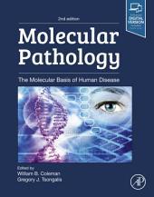 Molecular Pathology: The Molecular Basis of Human Disease, Edition 2