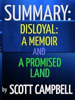 Summary: Disloyal: A Memoir and A Promised Land