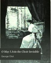 O May I Join the Choir Invisible: And Other Favorite Poems