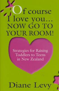 Of Course I Love You    Now Go to Your Room  Book