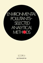 Environmental Pollutants—Selected Analytical Methods: Scope 6