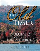 The Old Timer: Original Songs I Wrote, Volume 2