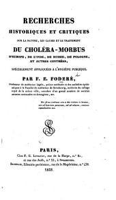 Recherches historiques et critiques sur la nature, les causes et le traitement du Choléra-Morbus d'Europe, de l'Inde, etc