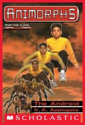 The Android (Animorphs #10)