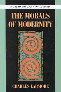 The Morals of Modernity Book