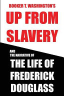 Booker T  Washington s Up from Slavery and the Life of Frederick Douglass Book