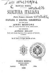 Scoltura italiana: 1-2: Statuaria e scoltura ornamentale, Volumi 1-2