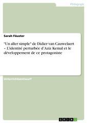 """""""Un aller simple"""" de Didier van Cauwelaert – L'identité perturbée d'Aziz Kemal et le développement de ce protagoniste"""
