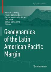 Geodynamics of the Latin American Pacific Margin