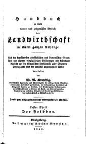 Handbuch zu einem natur- und zeitgemäßen Betriebe der Landwirthschaft in ihrem ganzen Umfange: Der Feldbau, Band 1