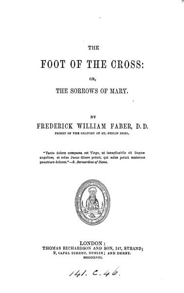 Download The Foot of the Cross  Or  the Sorrows of Mary Book