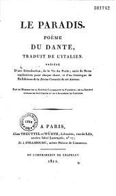 Le Paradis, poëme du Dante traduit de l'italien: précédé d'une introduction, de la Vie du poète, suivi de notes explicatives... et d'un catalogue de 80 éditions de la Divine Comédie...