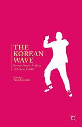 The Korean Wave: Korean Popular Culture in Global Context