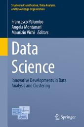 Data Science: Innovative Developments in Data Analysis and Clustering