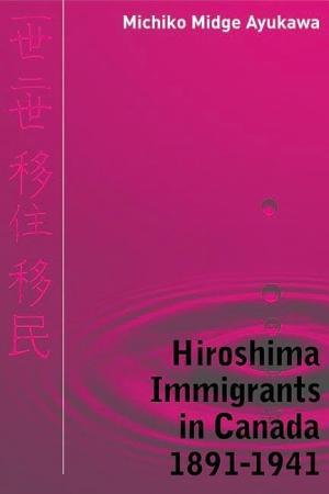 Hiroshima Immigrants in Canada  1891 1941 PDF