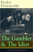 The Gambler & The Idiot (Classic Unabridged Edition)