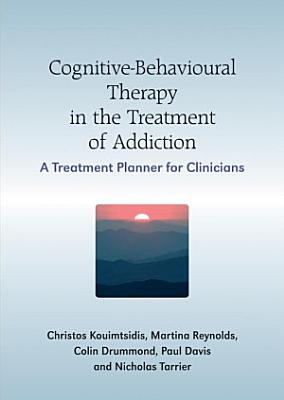 Cognitive Behavioural Therapy in the Treatment of Addiction