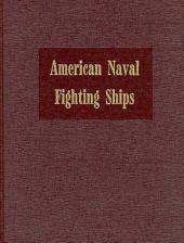 Dictionary of American Naval Fighting Ships: V. 6: R Through S, Appendices, Submarine Chasers, Eagle-Class Patrol Craft