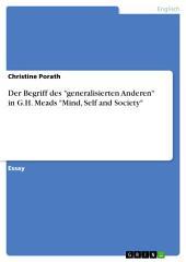 """Der Begriff des """"generalisierten Anderen"""" in G.H. Meads """"Mind, Self and Society"""""""