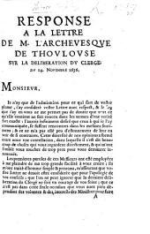Response à la lettre de M. l'Archevesque de Thoulouse sur la deliberation du Clergé [with reference to the affair of the Cardinal de Retz, in defence of his conduct].