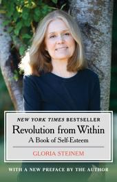 Revolution from Within: A Book of Self-Esteem