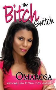 The Bitch Switch