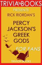 Percy Jackson's Greek Gods: A Novel by Rick Riordan (Trivia-On-Books)