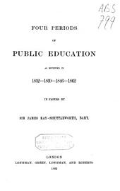 Four Periods of Public Education: As Reviewed in 1832-1839-1846-1862 in Papers