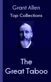 The Great Taboo: Grant Allen's Top Collection