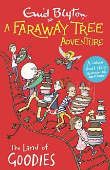 A Faraway Tree Adventure  The Land of Goodies PDF
