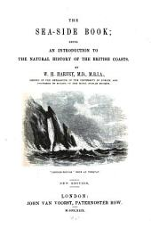 The Sea-side Book: Being an Introduction to the Natural History of the British Coasts