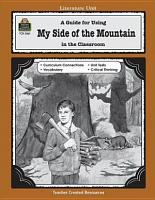 A Guide for Using My Side of the Mountain in the Classroom PDF
