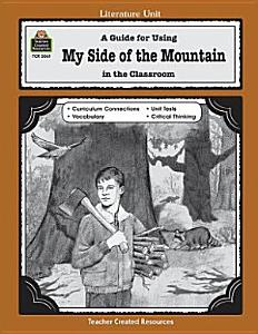 A Guide for Using My Side of the Mountain in the Classroom Book