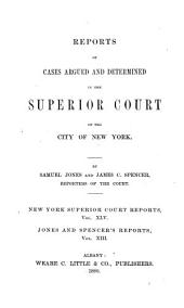 Reports of Cases Argued and Determined in the Superior Court of the City of New York: Volume 45