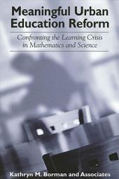 Meaningful Urban Education Reform: Confronting the Learning Crisis in Mathematics and Science