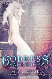 Goddess Sacrifice: Goddess Series Book Three (3)
