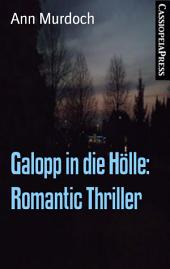 Galopp in die Hölle: Romantic Thriller: Cassiopeiapress Spannung